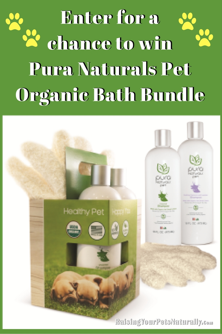 Visit Raising Your Pets Naturally for a chance to win Pura Naturals Pet Organic Bath Bundle.