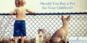 Kids and Pets | Buying a Pet for Your Children