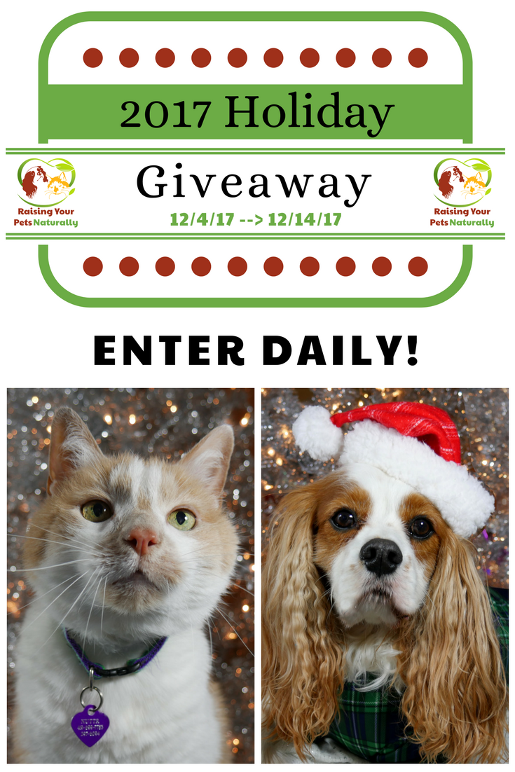 Natural Pet Lover Free Holiday Giveaway 2017. ONE US winner will win ALL of the prizes! Enter daily. #sponsored #raisingyourpetsnaturally #contest #petcontest #petgiveaway