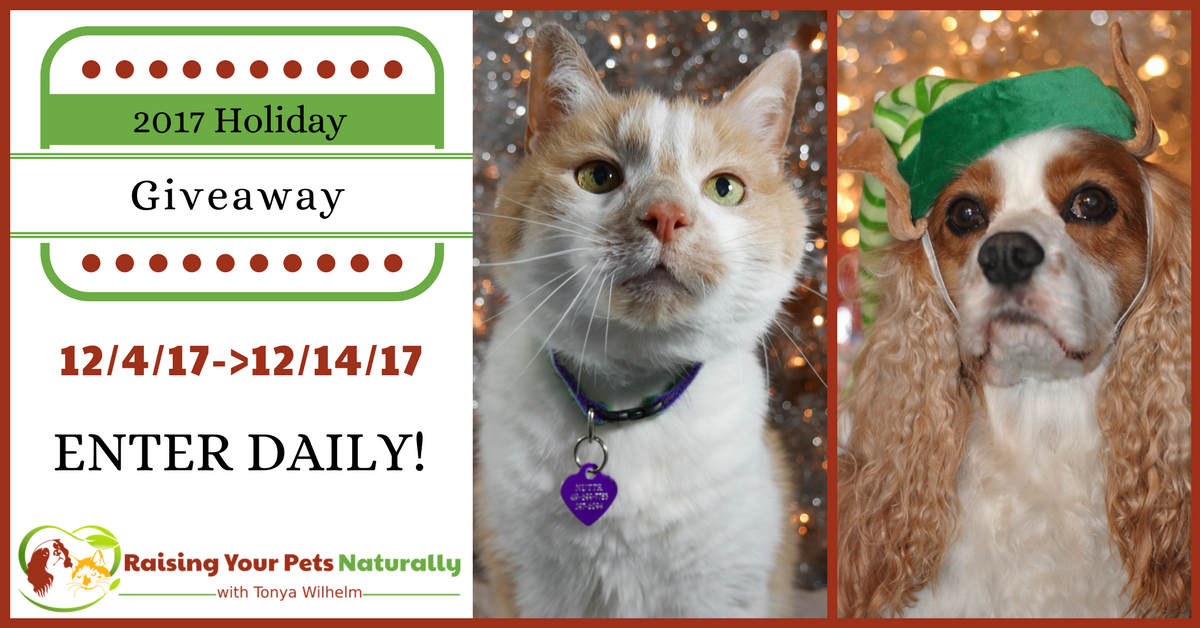 Natural Pet Lover Free Holiday Giveaway 2017. ONE US winner will win ALL of the prizes! Enter daily. #raisingyourpetsnaturally