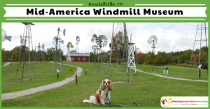 Dog-Friendly Indiana Attractions | Dog-Friendly Mid-America Windmill Museum Kendallville, Indiana