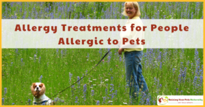 Dog and Pet Allergy Symptoms, Allergy Medicine and Natural Pet Allergy Treatment | Allergy Treatments for People Allergic to Pets