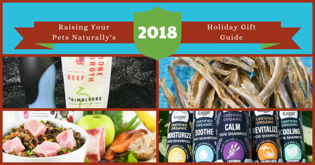 Holiday Guide for the Natural Pet Lover 2018 Best Holiday Gift Guide for Pets and Pet Lovers. You won't want to miss this one. #raisingyourpetsnaturally
