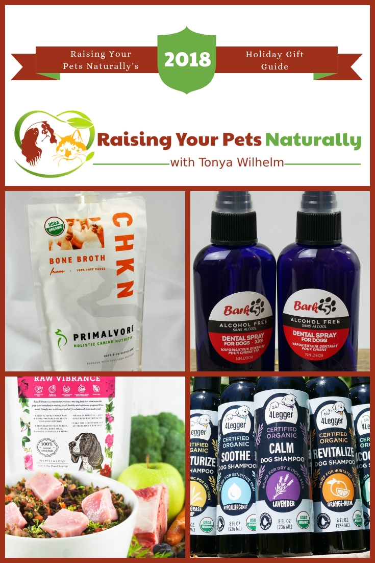 Holiday Guide for the Natural Pet Lover 2018 Best Holiday Gift Guide for Pets and Pet Lovers. You won't want to miss this one. #raisingyourpetsnaturally #petholidayguide #petholidaygiftguide #petgifts #naturalpet #naturalpetproducts
