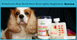 Dog Joint Supplements | Primalvore Nutri-Boost Bone Broth Boosted Agility Supplement Review