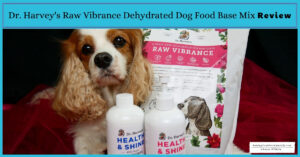 Raw Dog Food Diet Brands | Dr. Harvey's Raw Vibrance Dehydrated Dog Food Base Mix Review